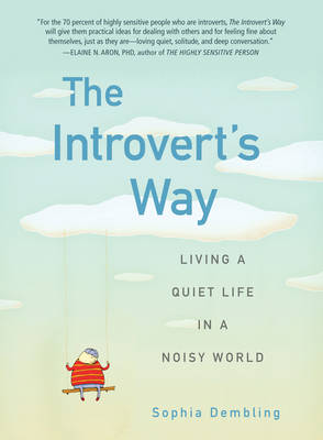 Introvert'S Way: Living a Quiet Life in a Noisy World