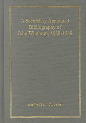 A Secondary Annotated Bibliography of John Winthrop, 1588-1649
