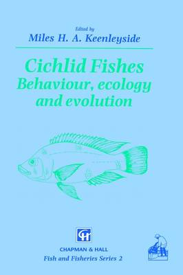 Cichlid Fishes: Behaviour, ecology and evolution