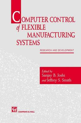 Computer control of flexible manufacturing systems: Research and development