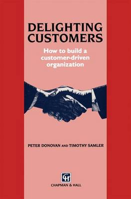 Delighting Customers: How to build a customer-driven organization