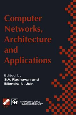 Computer Networks, Architecture and Applications: Proceedings of the IFIP TC6 conference 1994