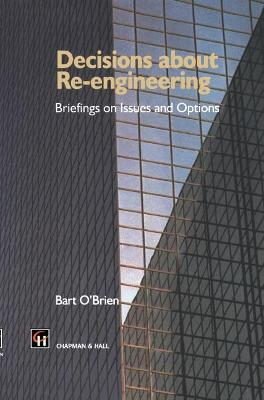 Decisions about Re-engineering: Briefings on Issues and Options