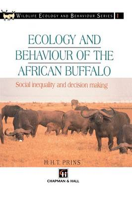 Ecology and Behaviour of the African Buffalo: Social inequality and decision making