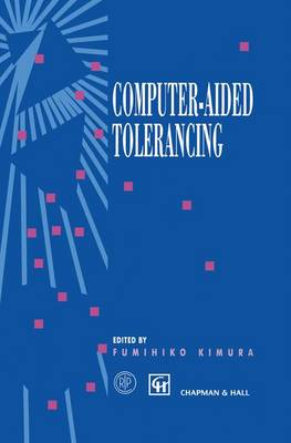 Computer-aided Tolerancing: Proceedings of the 4th CIRP Design Seminar The University of Tokyo, Tokyo, Japan, April 5-6, 1995