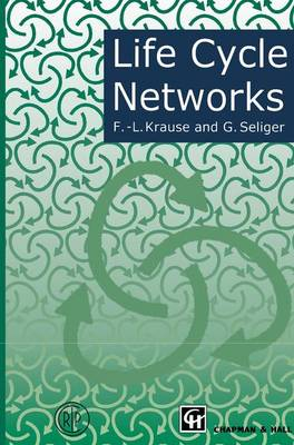 Life Cycle Networks: Proceedings of the 4th CIRP International Seminar on Life Cycle Engineering 26-27 June 1997, Berlin, Germany