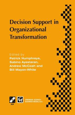 Decision Support in Organizational Transformation: IFIP TC8 WG8.3 International Conference on Organizational Transformation and Decision Support, 15-16 September 1997, La Gomera, Canary Islands