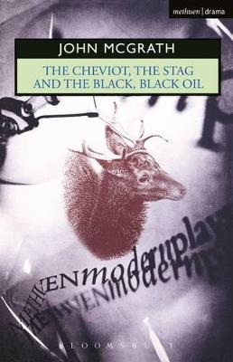 """""""The Cheviot"""": WITH """"The Stag AND """"The Black, Black Oil"""""""