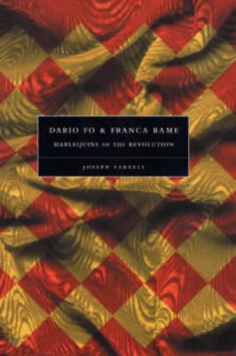 Dario Fo and Franca Rame: Harlequins of the Revolution