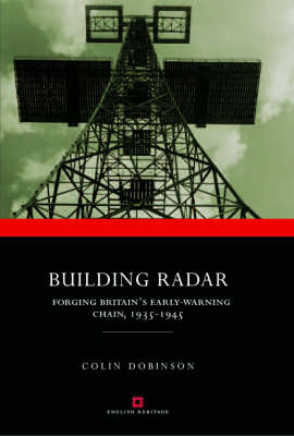 Building Radar: Forging Britain's Early-warning Chain,1939-45