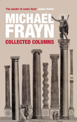 Michael Frayn Collected Columns