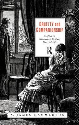 Cruelty and Companionship: Conflict in Nineteenth Century Married Life