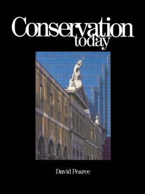 Conservation Today: Conservation in Britain since 1975