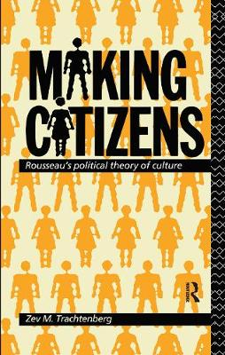 Making Citizens: Rousseau's Political Theory of Culture