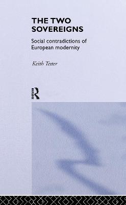 The Two Sovereigns: Social Contradictions of European Modernity