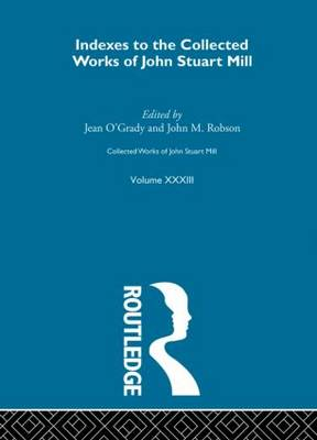 Collected Works of John Stuart Mill: v.33: Indexes