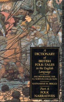 A Dictionary of British Folk-Tales in the English Language: Folk Narratives