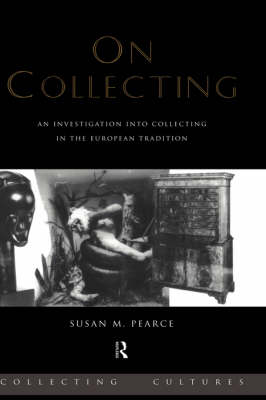 On Collecting: An Investigation into Collecting in the European Tradition