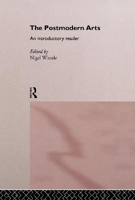 The Postmodern Arts: An Introductory Reader