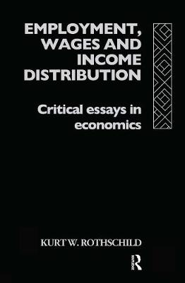 Employment, Wages and Income Distribution: Critical essays in Economics