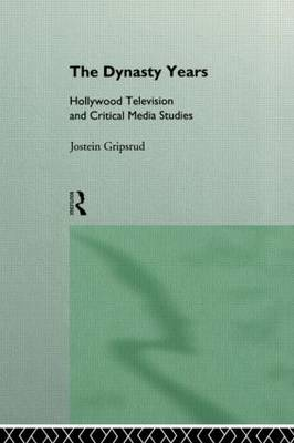 The Dynasty Years: Hollywood Television and Critical Media Studies