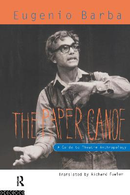 The Paper Canoe: A Guide to Theatre Anthropology