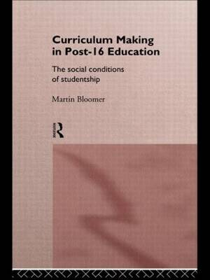 Curriculum Making in Post-16 Education: The Social Conditions of Studentship