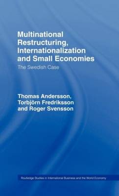 Multinational Restructuring, Internationalization and Small Economies: The Swedish Case