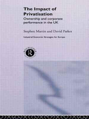 The Impact of Privatization: Ownership and Corporate Performance in the United Kingdom