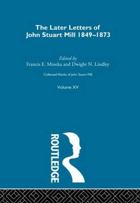 Collected Works of John Stuart Mill: XV. Later Letters 1848-1873 Vol B