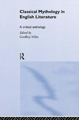 Classical Mythology in English Literature: A Critical Anthology