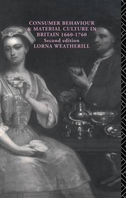 Consumer Behaviour and Material Culture in Britain, 1660-1760