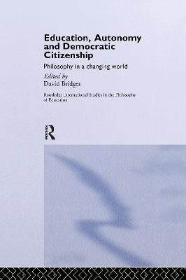 Education, Autonomy and Democratic Citizenship: Philosophy in a Changing World
