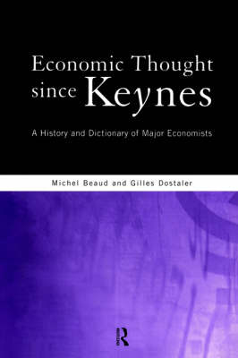 Economic Thought Since Keynes: A History and Dictionary of Major Economists