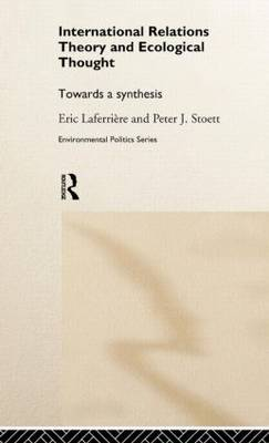 International Relations Theory and Ecological Thought: Towards a Synthesis