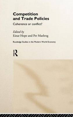 Competition and Trade Policies: Coherence or Conflict
