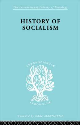 History of Socialism: An Historical Comparative Study of Socialism, Communism, Utopia