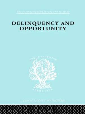 Delinquency and Opportunity: A Study of Delinquent Gangs