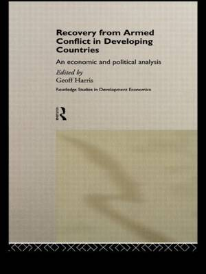 Recovery from Armed Conflict in Developing Countries: An Economic and Political Analysis