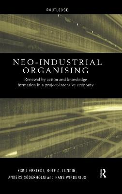 Neo-Industrial Organising: Renewal by Action and Knowledge Formation in a Project-intensive Economy