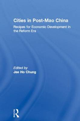 Cities in Post-Mao China: Recipes for Economic Development in the Reform Era
