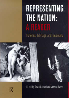 Representing the Nation: A Reader: Histories, Heritage, Museums