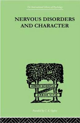 Nervous Disorders And Character: A Study in Pastoral Psychology and Psychotherapy