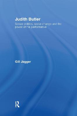 Judith Butler: Sexual Politics, Social Change and the Power of the Performative