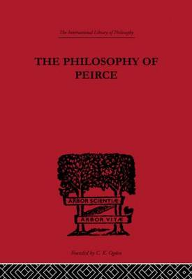 The Philosophy of Peirce: Selected Writings