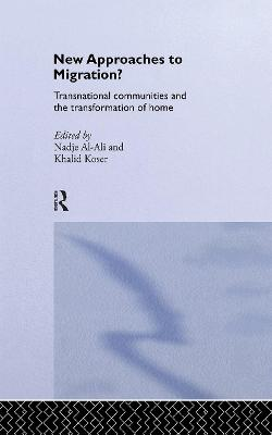 New Approaches to Migration?: Transnational Communities and the Transformation of Home
