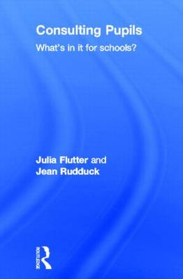 Consulting Pupils: What's In It For Schools?