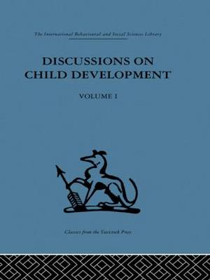Discussions on Child Development: Volume one
