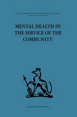Mental Health in the Service of the Community: Volume three of a report of an international and interprofessional  study group convened by the World Federation for Mental Health