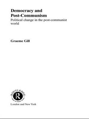 Democracy and Post-Communism: Political Change in the Post-Communist World